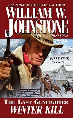 Winter Kill By Johnstone, William W./ Johnstone, J. A.